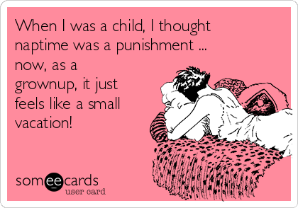 when-i-was-a-child-i-thought-naptime-was-a-punishment-now-as-a-grownup-it-just-feels-like-a-small-vacation-37307